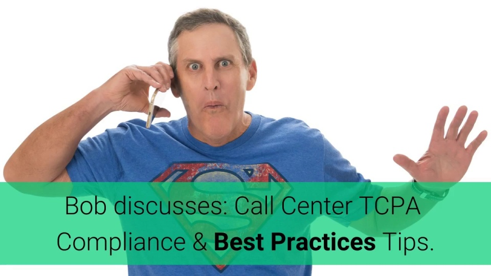 Wistia video thumbnail - Call Center TCPA Compliance and Best Practices Tips.