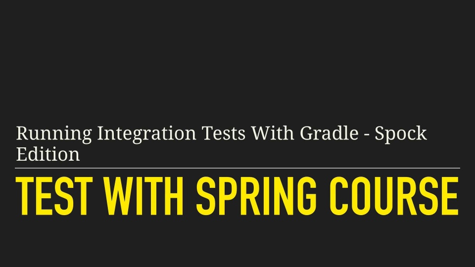 Running Integration Tests With Gradle - Spock Edition 2 mp4