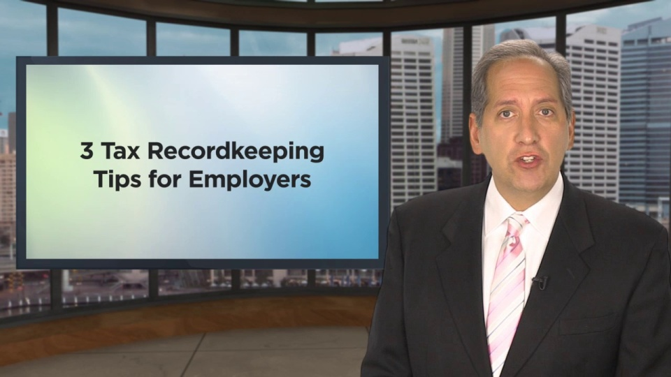 Wistia video thumbnail - 3 Tax Recordkeeping Tips for Employers - public