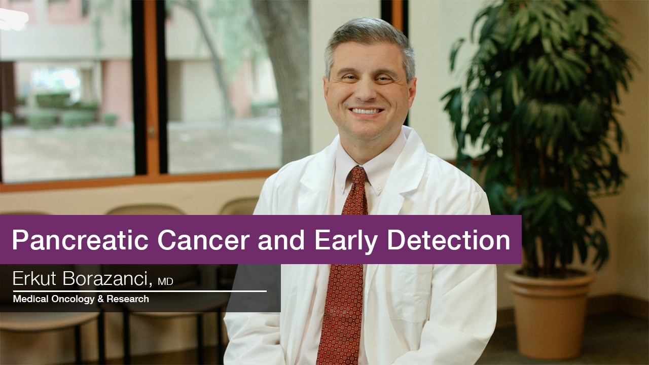 Pancreatic cancer and early detection - Dr  Borazanci