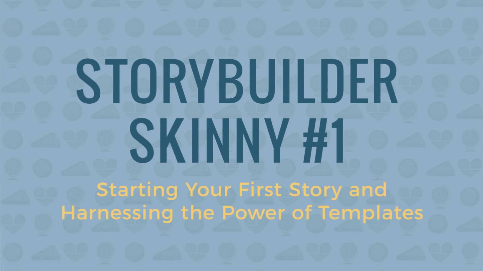 Wistia video thumbnail - Skinny #1 (Starting Your First Story)