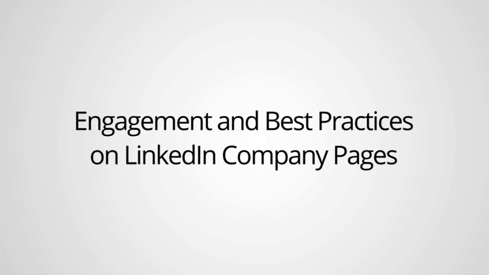 Wistia video thumbnail - Engagement and Best Practices On Linkedin Company Pages