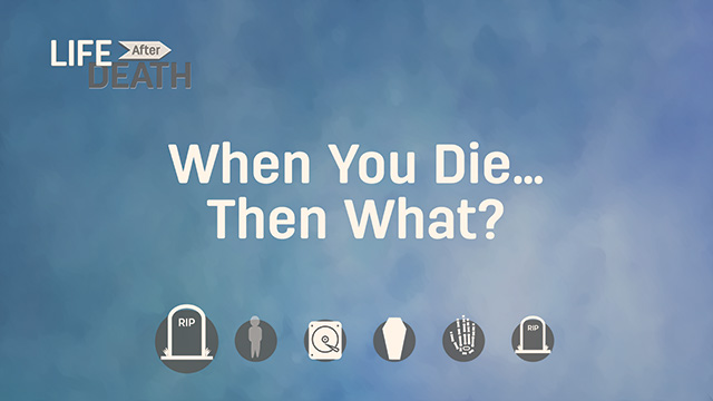 What Happens to us when we die?