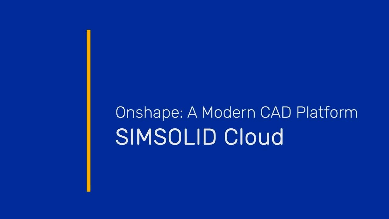 Wistia video thumbnail - Onshape As A Platform: SIMSOLID Cloud
