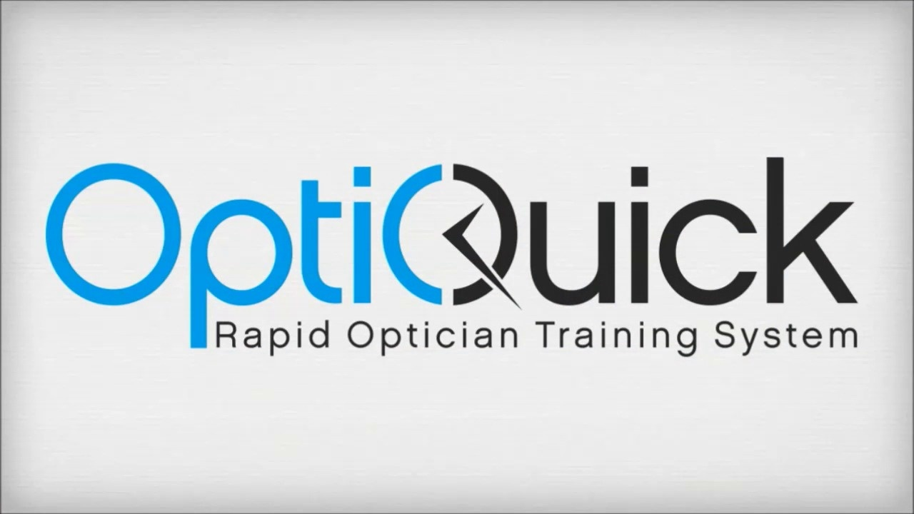 Optician Training Just Got A Whole Lot Easier Optiquick
