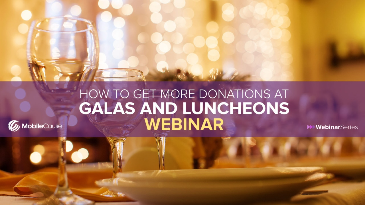 How to Get More Donations at Galas and Luncheons Webinar