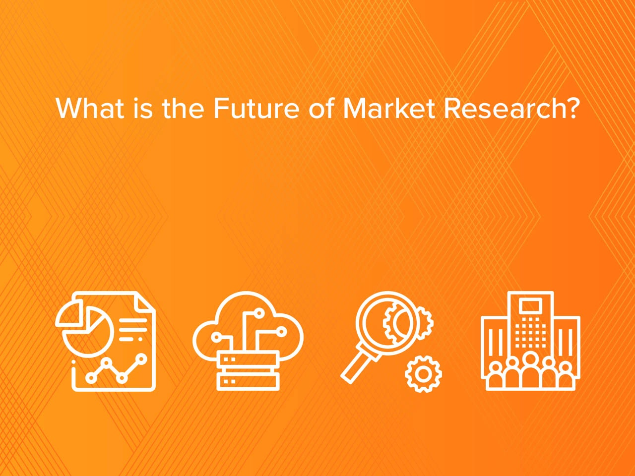 What is the Future of Market Research?