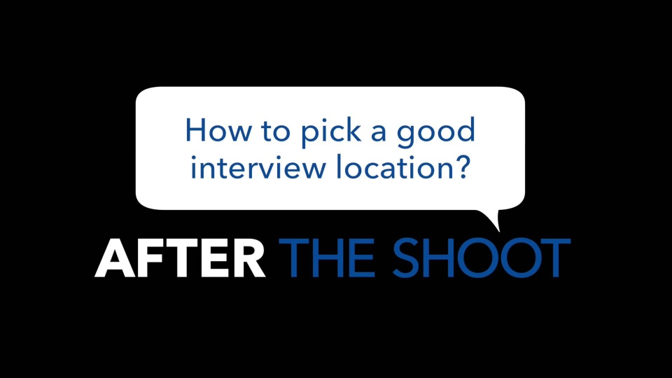 Wistia video thumbnail - How to pick a good interview location?