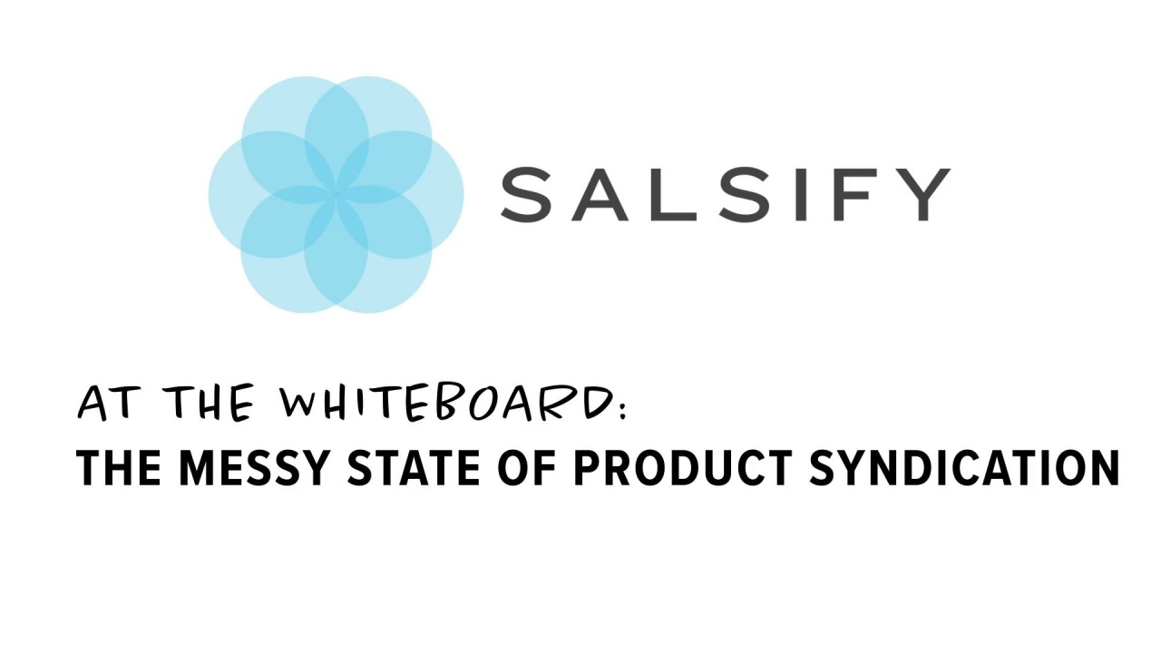 Wistia video thumbnail - The Messy State of Product Syndication - At the whiteboard