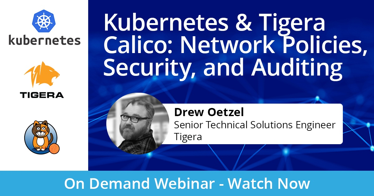 Kubernetes & Tigera Calico: Network Policies, Security, and Auditing