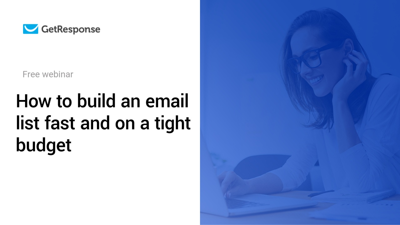 How to build an email list fast and on a tight budget | Webinar recording