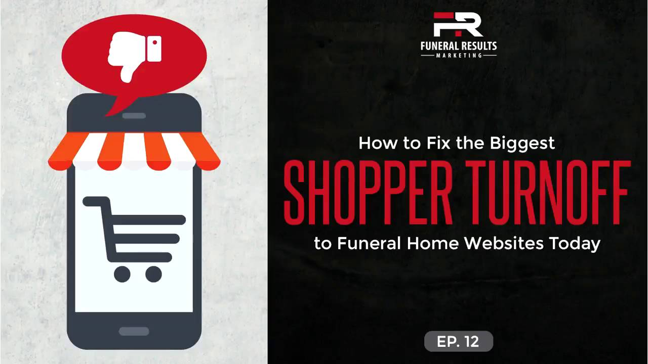12   How To Fix The Biggest Shopper Turnoff To Funeral Home Websites Today  | Funeral Results Marketing