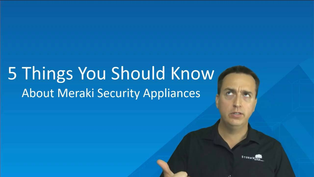 vblog - 5 Thing you should know about meraki security appliances
