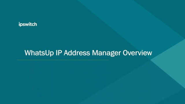 WhatsUp IP Address Manager Overview