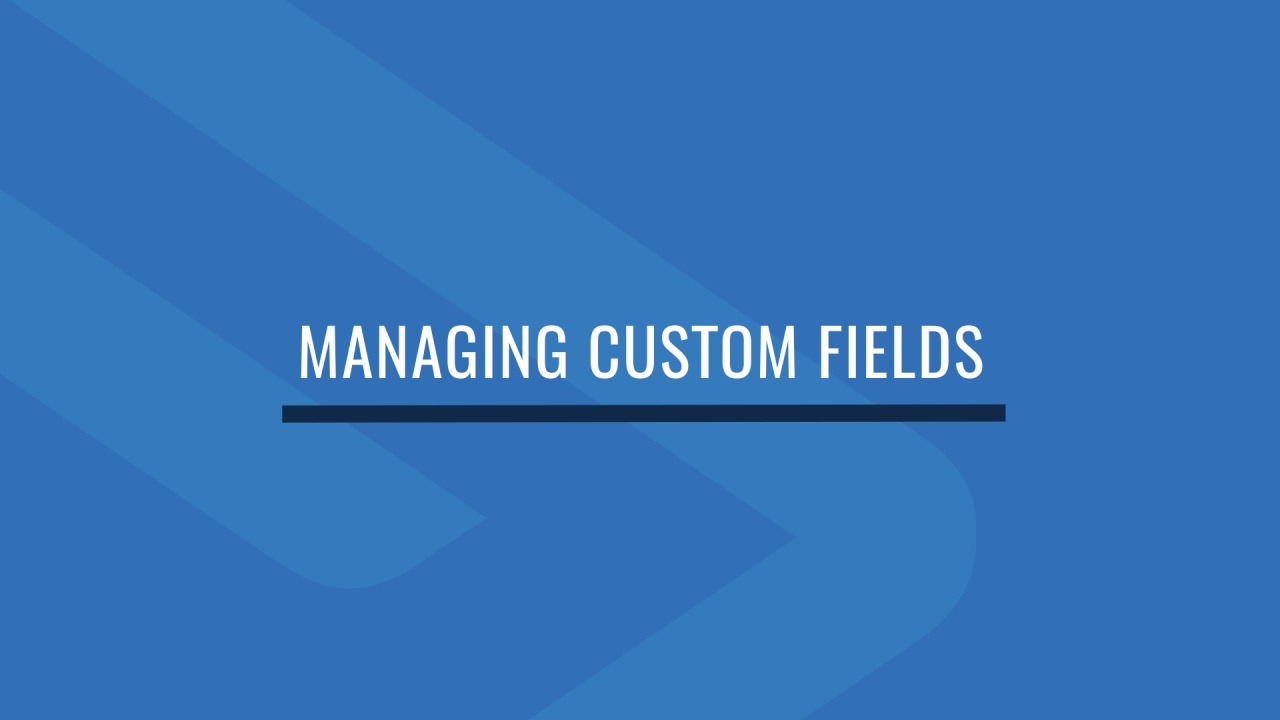 Managing Custom Fields