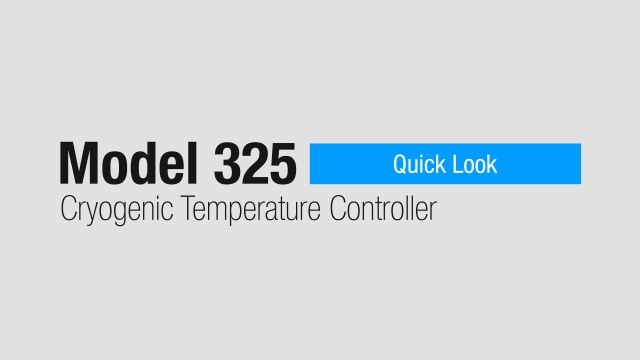 Quick Look: Model 325 Cryogenic Temperature Monitor (2:59)