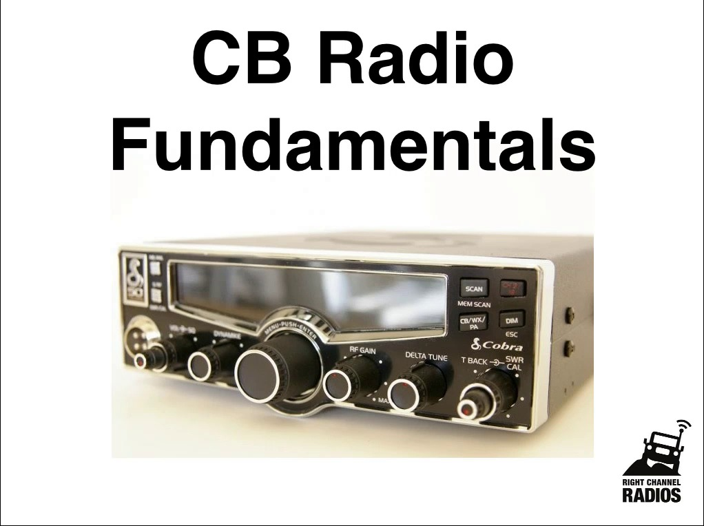 Fundamentals of CB Radios and Antennas | Right Channel Radios