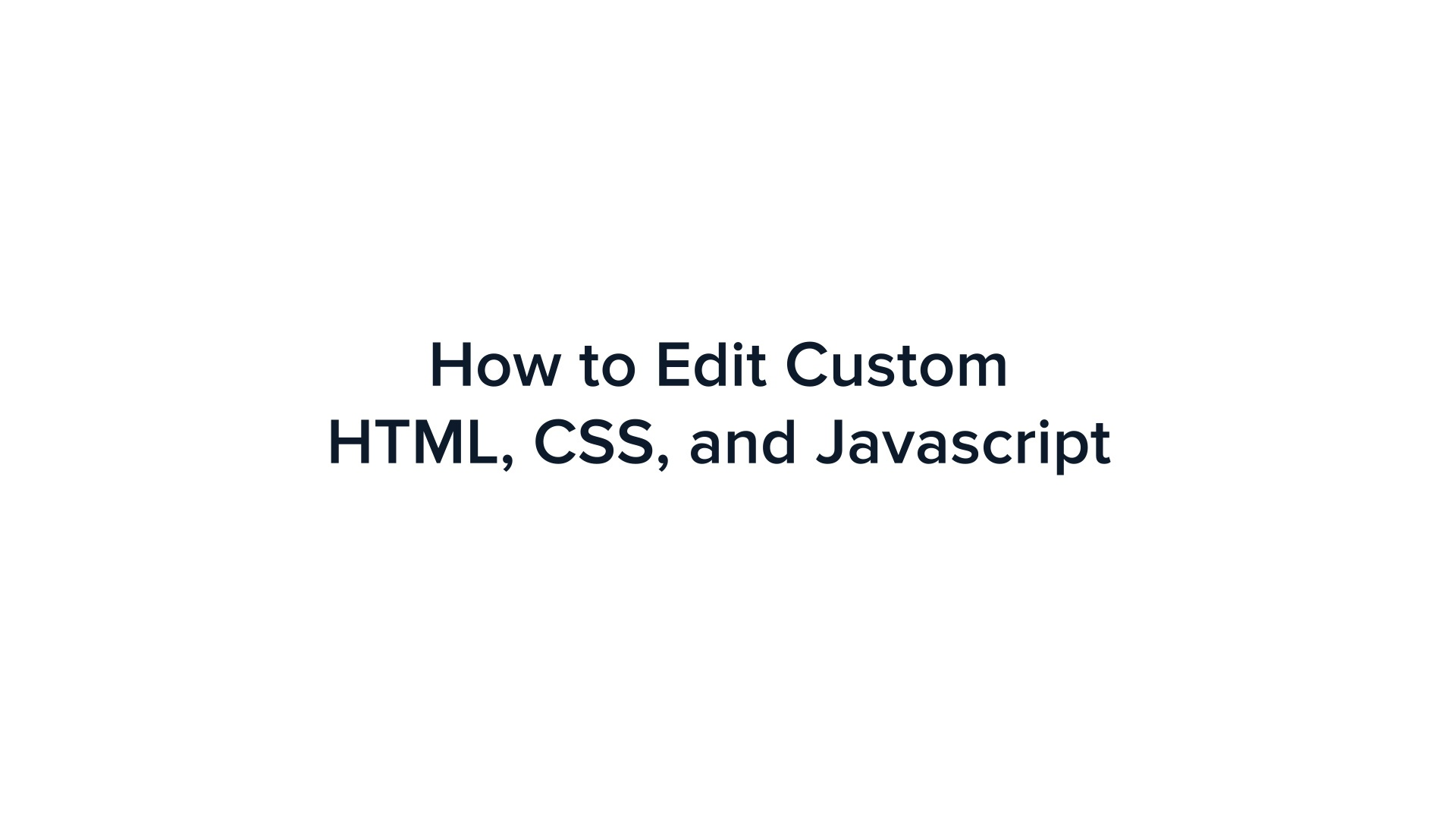 Using Custom HTML, Javascript and CSS on Your Landing Page