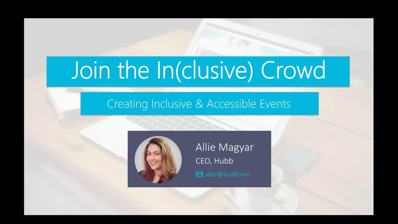 Wistia video thumbnail - Join the In(clusive) Crowd: Creating Inclusive & Accessible Events