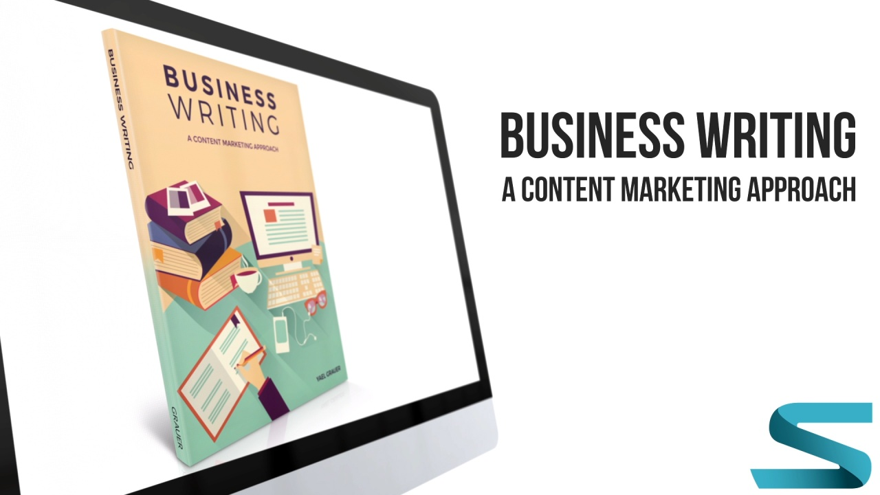 Business Writing: A Content Marketing Approach