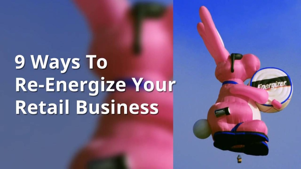 Wistia video thumbnail - 9 Ways To Re-Energize Your Retail Business