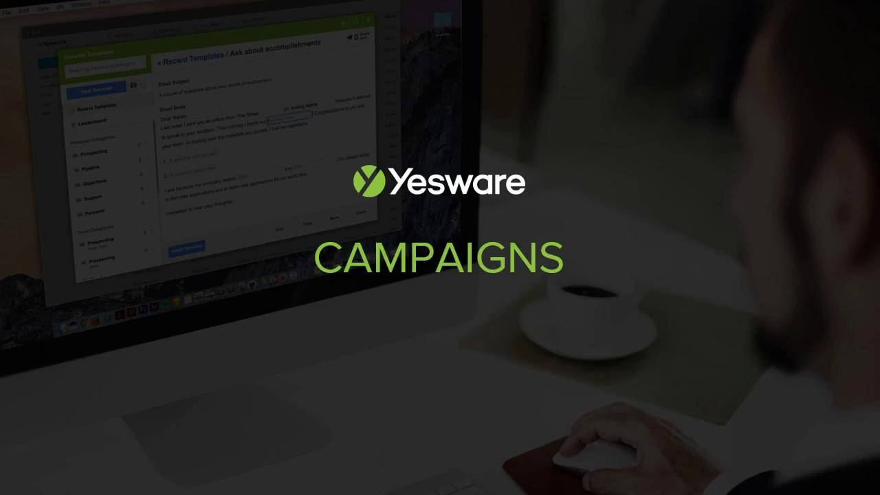 Send automated email Campaigns from your inbox – Yesware Help Center