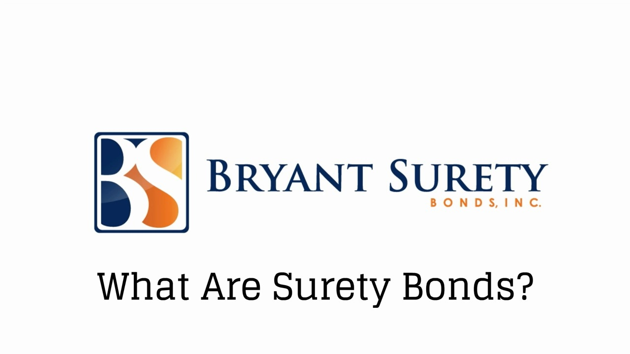 complete guide] what is a surety bond? | bryant surety bonds