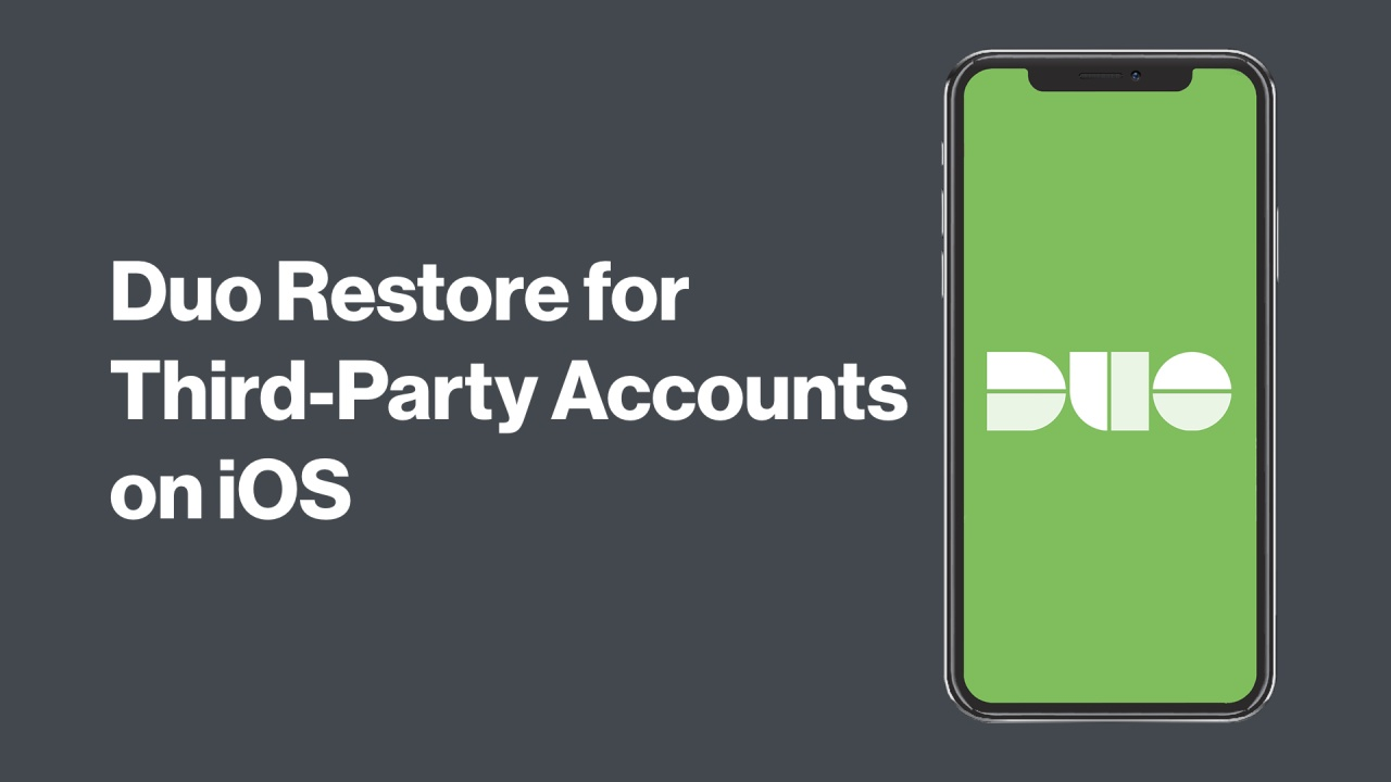Duo Restore for Third-Party Accounts on iOS
