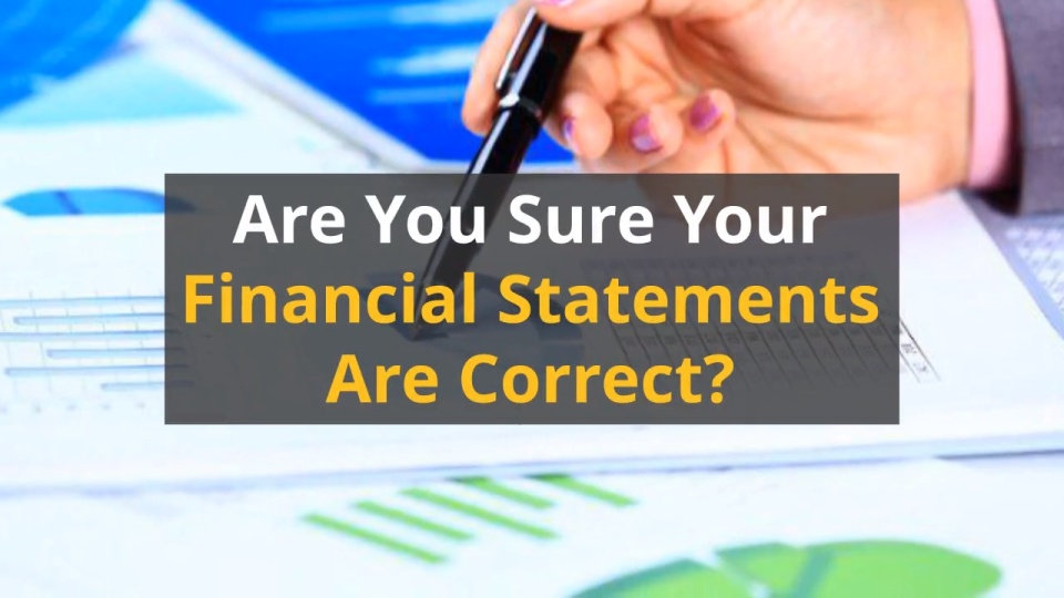 Are You Sure your Financial Statements are Correct