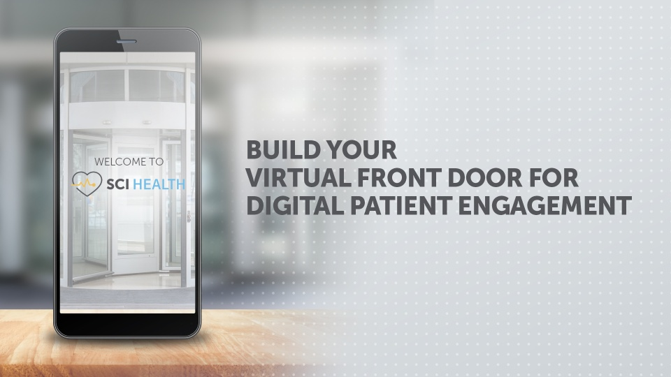 SCI Solutions - Virtual Front Door for Patient Acquisition