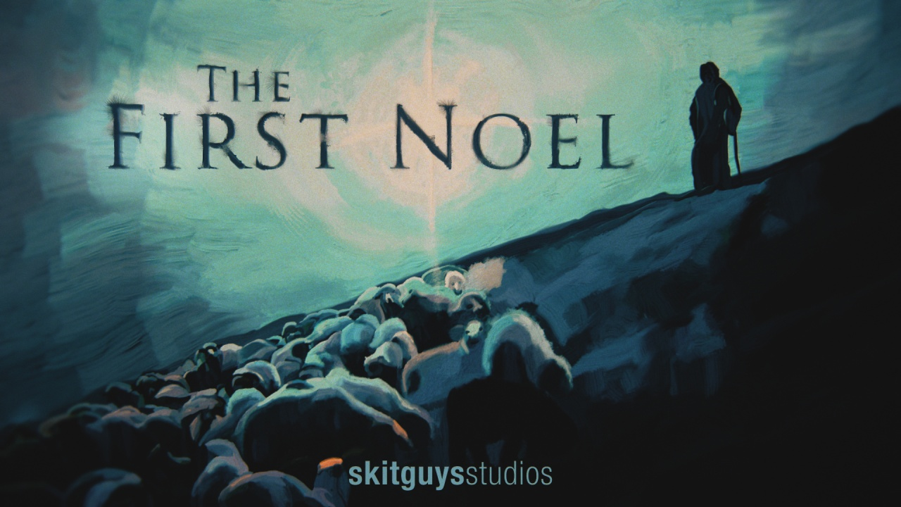 The First Noel | Videos | The Skit Guys