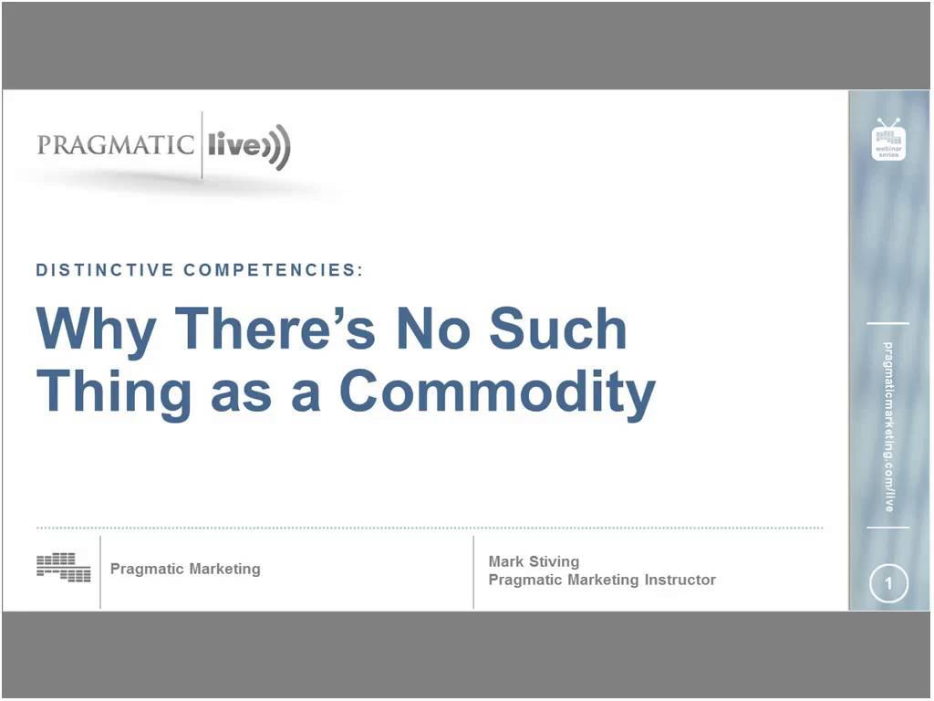 Distinctive Competencies: Why There\'s No Such Thing as a Commodity