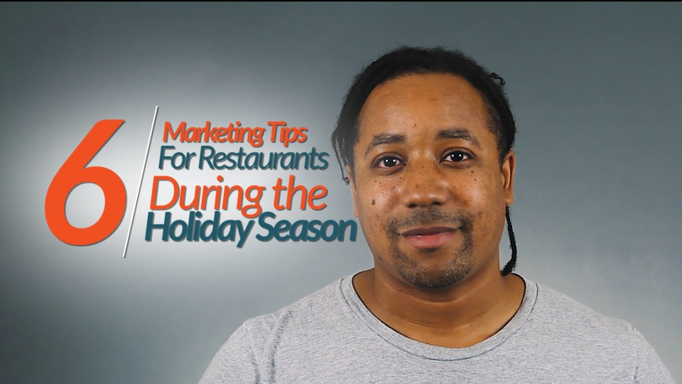 Wistia video thumbnail - 6 Restaurant Marketing Tips During the Holiday Season