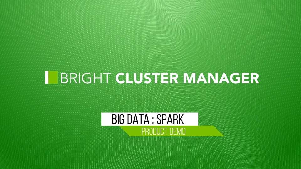 Wistia video thumbnail - Bright Cluster Manager : Spark