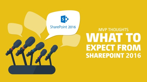 MVP Thoughts: What to Expect From SharePoint 2016