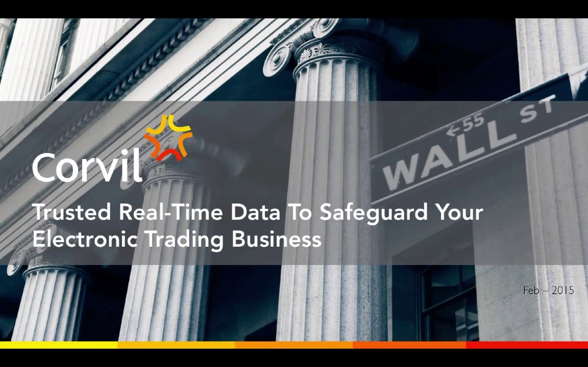 Safeguard your Electronic Trading Business with Real-Time Corvil Data