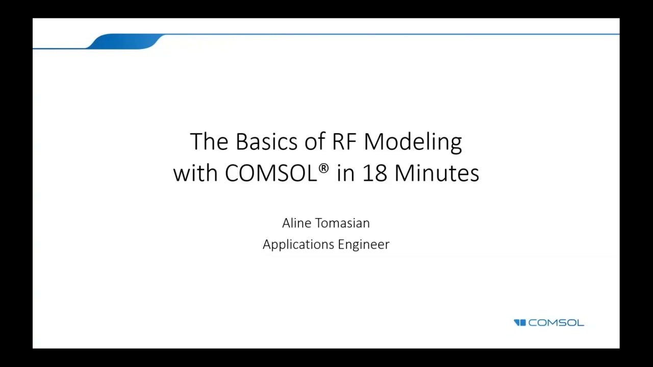 18-Minute Introduction to RF Modeling in COMSOL Multiphysics®