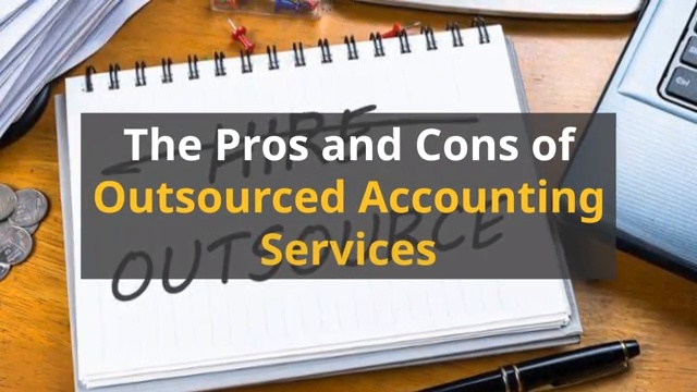 Pros and Cons of Outsourced Accounting Services