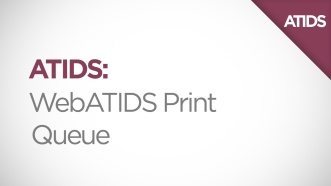 WebATIDS Print Queue Video Thumbnail