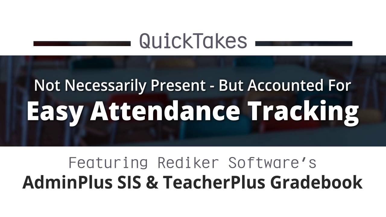 Not necessarily Present – but Accounted for: Easy Attendance Tracking