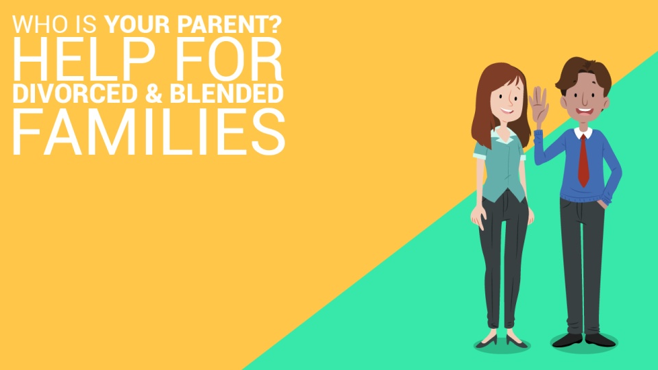 Who Is Your Parent - Help for Divorced and Blended Families