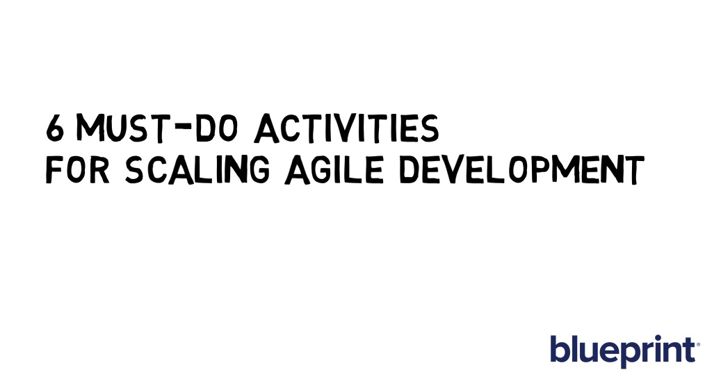 6 must do activities for scaling agile development whiteboard video malvernweather Image collections