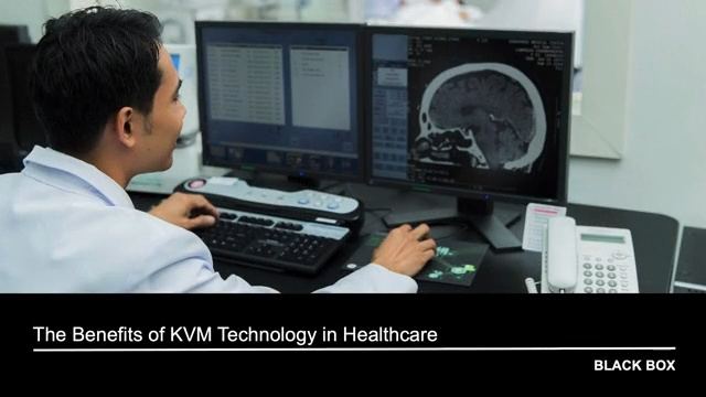 The Benefits of KVM Technology in Healthcare
