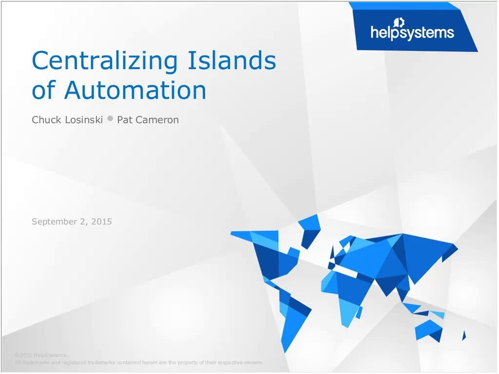 Centralizing Islands of Automation