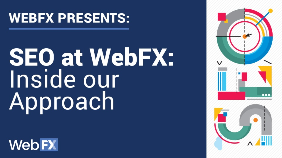 SEO at WebFX: Inside our Approach