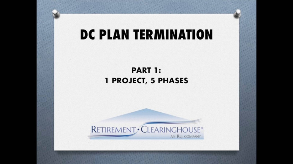 Wistia video thumbnail - DC Plan Terminations, Part 1: 1 Project, 5 Phases Updated