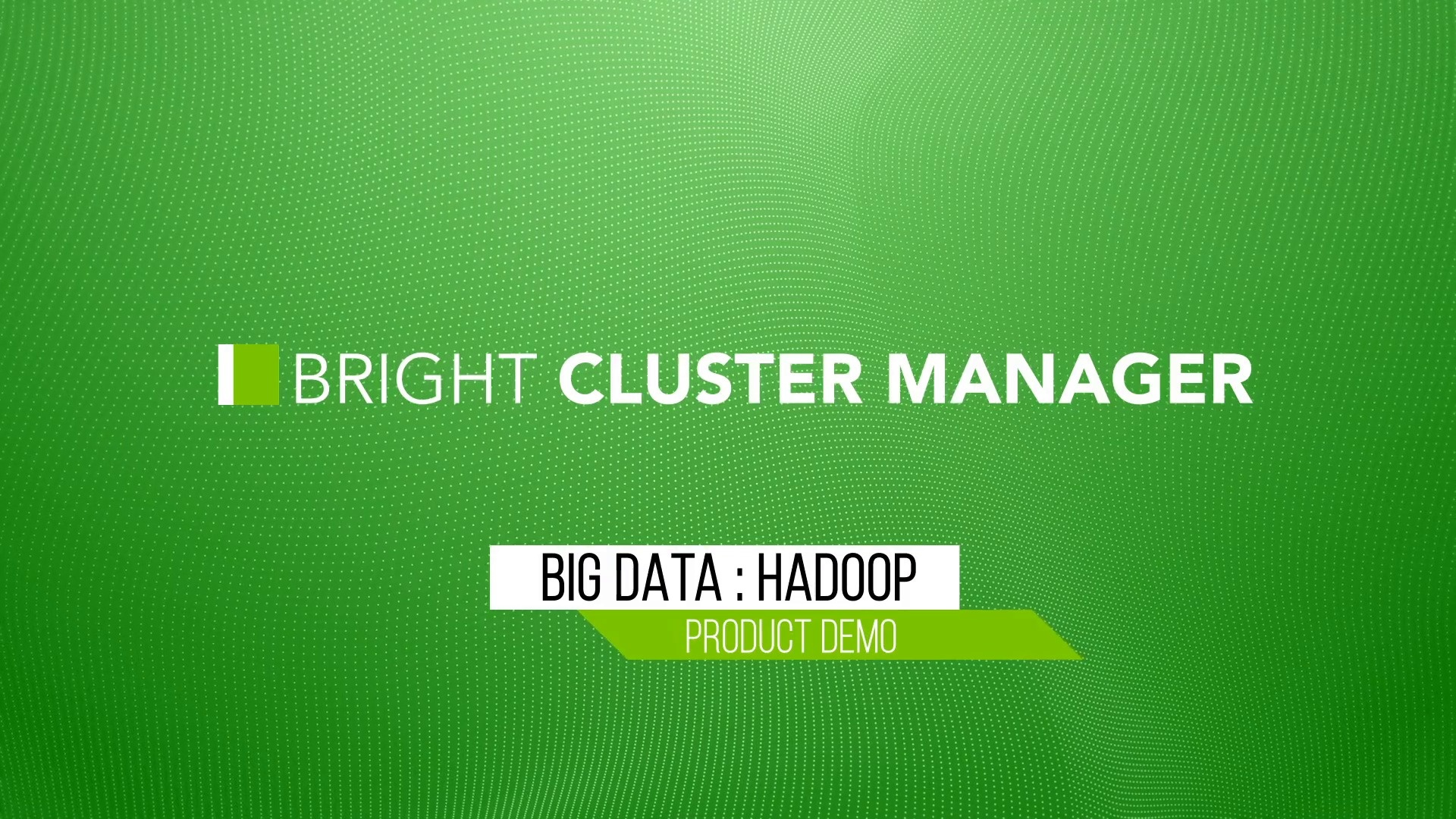 Wistia video thumbnail - Bright Cluster Manager : Hadoop