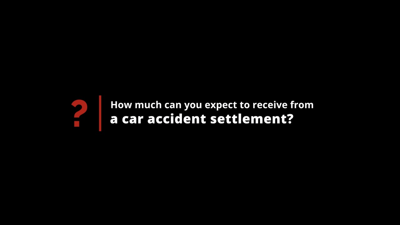 How much can you expect to receive from a car accident settlement?